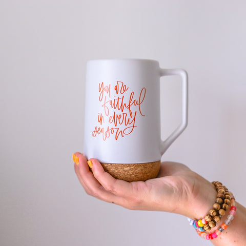 """You Are Faithful In Every Season"" Mug"