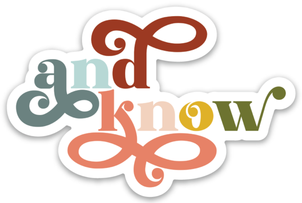 """And Know"" Sticker"