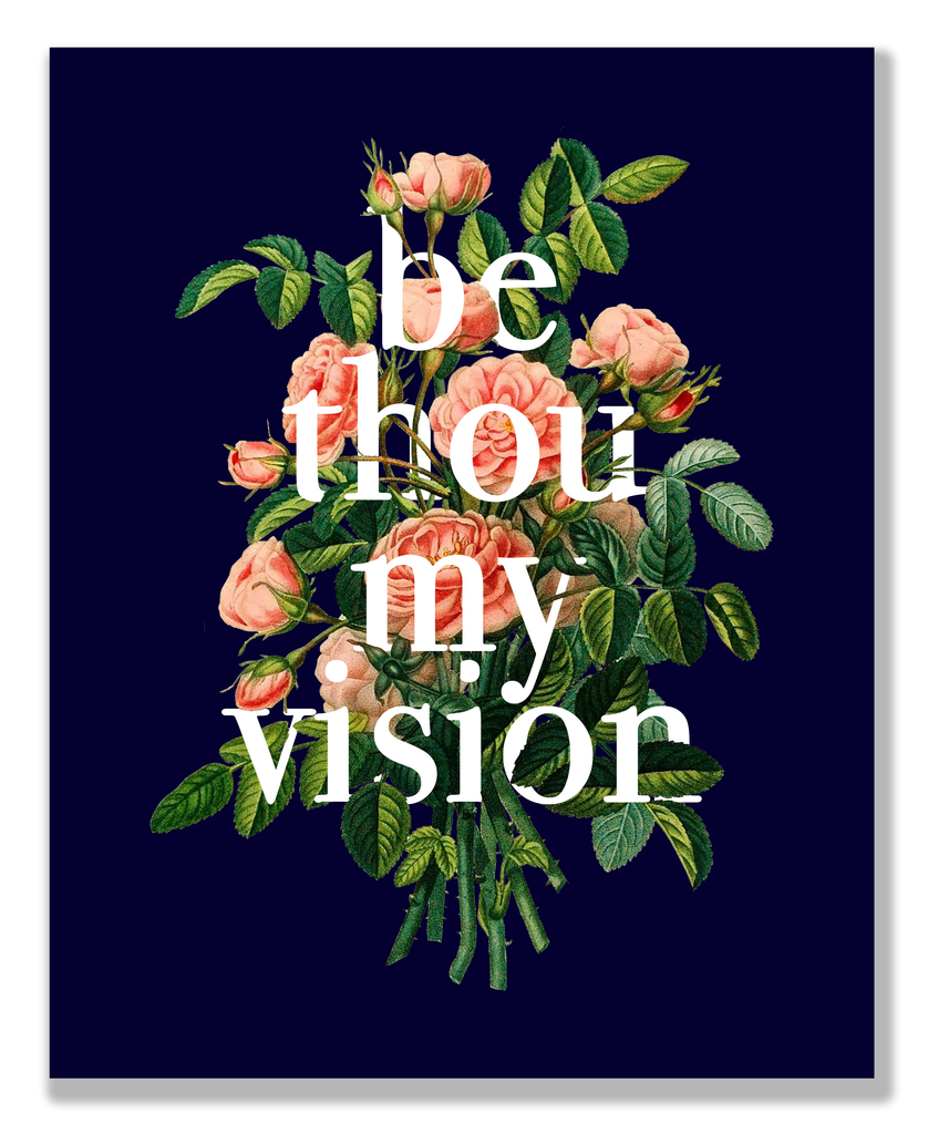 """Be Thou My Vision"" 8x10 Print"