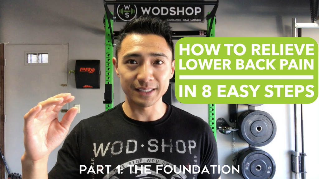 How To Relieve Lower Back Pain In 8 Easy Steps - Part 1: The Foundation