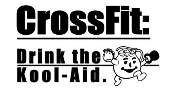 8 Signs You Drank the CrossFit Kool Aid