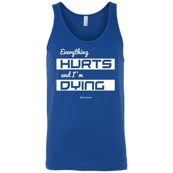 Everything Hurts and I'm Dying Men's Tank