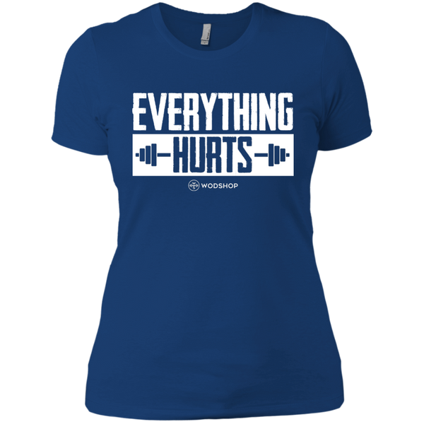 Everything Hurts Women's T-Shirt