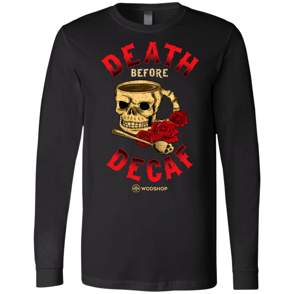 Death Before Decaf Long Sleeve