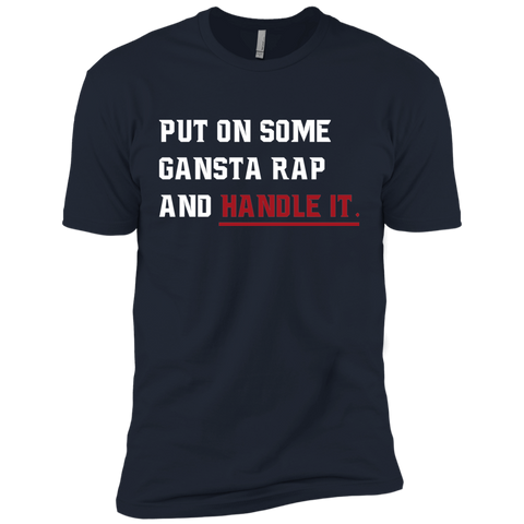Put On Some Gangsta Rap and Handle It T-Shirt