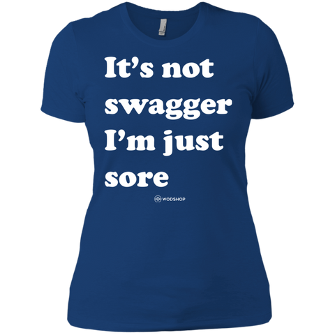 It's Not Swagger I'm Just Sore Women's T-Shirt