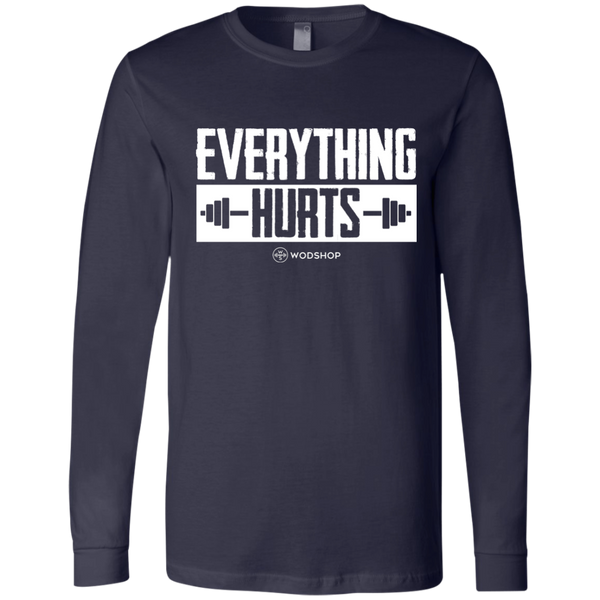 Everything Hurts Long Sleeve