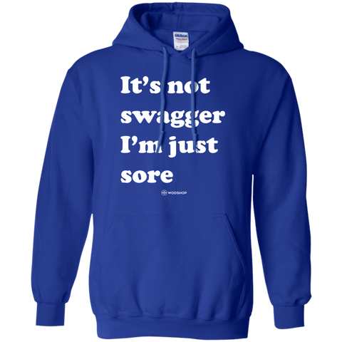 It's Not Swagger I'm Just Sore Hoodie