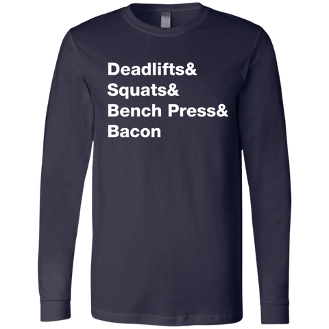 Deadlifts & Squats & Bench Press & Bacon Long Sleeve