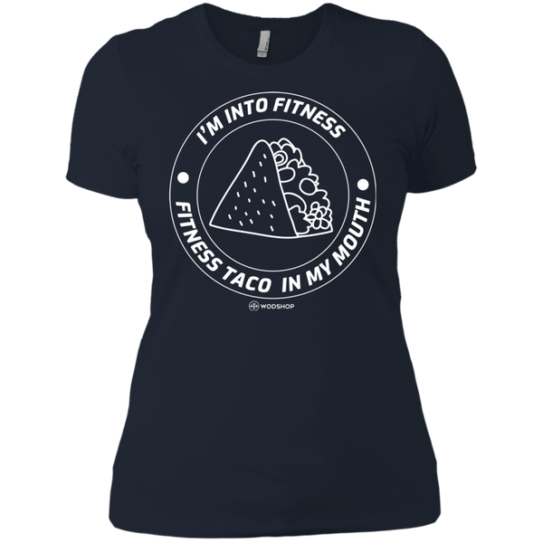 I'm Into Fitness.. Fitness Taco In My Mouth Women's T-Shirt