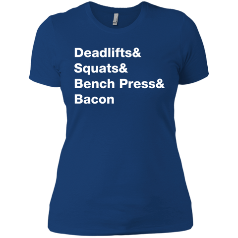 Deadlifts & Squats & Bench Press & Bacon Women's T-Shirt
