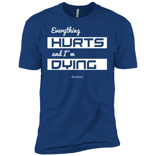 Everything Hurts and I'm Dying Men's T-Shirt