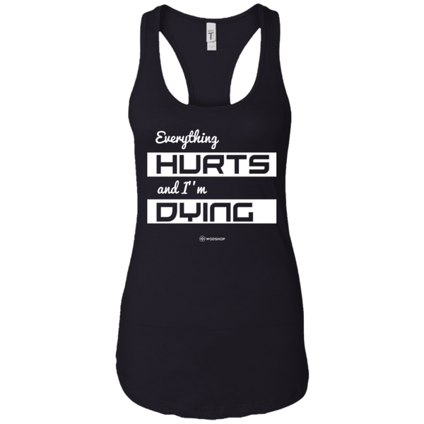Everything Hurts and I'm Dying Women's Tank