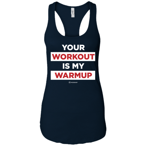 Your Workout Is My Warmup Racerback Tank