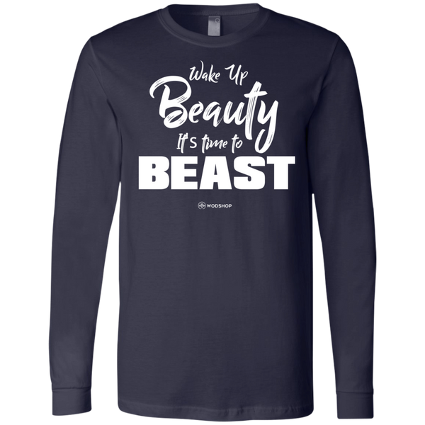 Wake Up Beauty It's Time To Beast Long Sleeve
