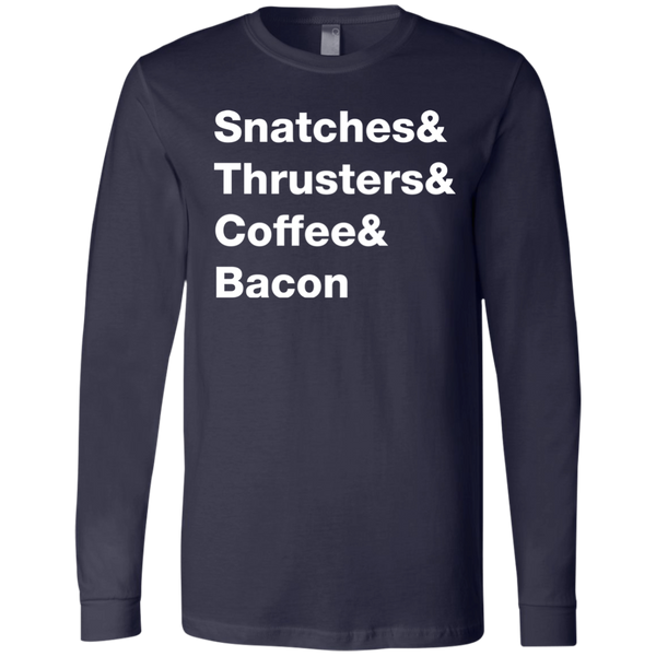 Snatches & Thrusters & Coffee & Bacon Long Sleeve