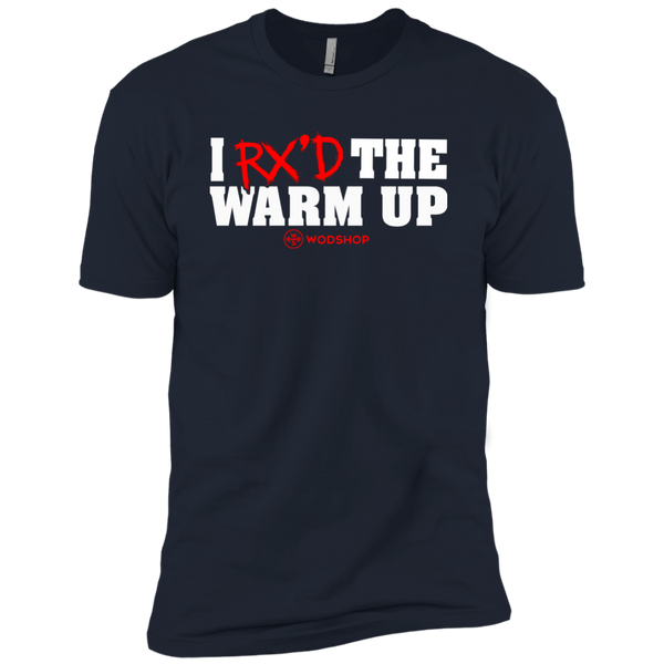I RX'd the Warm Up Men's T-Shirt