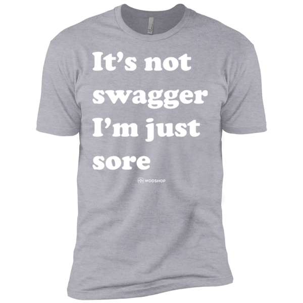 It's Not Swagger I'm Just Sore Men's T-Shirt