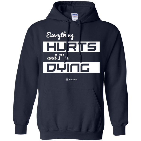 Everything Hurts and I'm Dying Hoodie