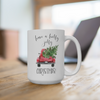 Have a Holly Jolly Christmas White Ceramic Mug