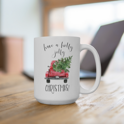 christmas mug with Have a Holly Jolly Christmas White Ceramic Mug design