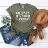 Go Jesus It's Your Birthday Christmas Women's Graphic Tee