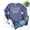My Squad Calls Me Mama Women's Graphic Tee - Long Sleeve, T Shirt, thewhiteinvite, The White Invite - The White Invite
