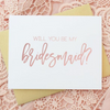 Rose Gold Will You Be My Bridesmaid Wedding Cards perfect for bridesmaid gifts