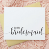 Bridesmaid Thank You Card Wedding Party Card perfect for gifts to bridesmaid