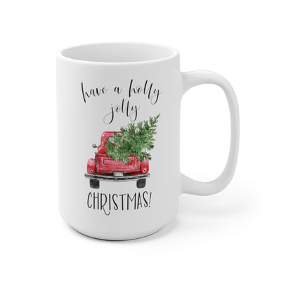front of Have a Holly Jolly Christmas White Ceramic Mug