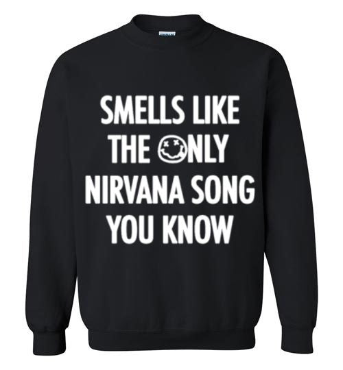 Smells Like The Only Nirvana Song You Know Graphic Tops