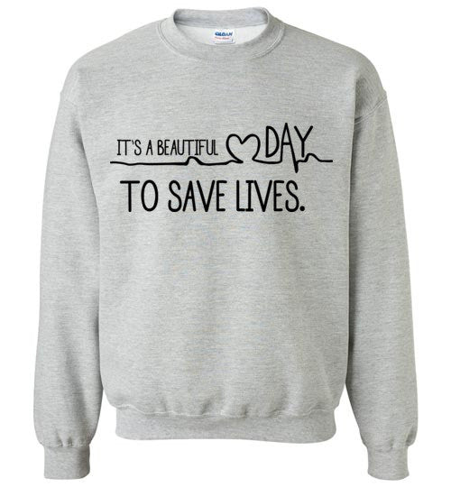It's A Beautiful Day To Save Lives Graphic Tops