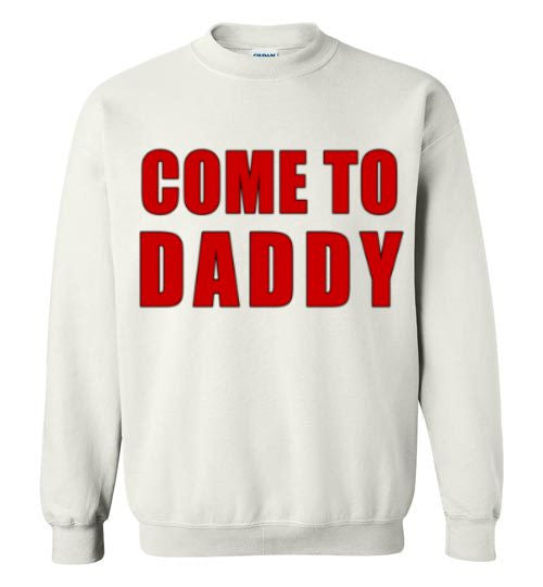 Come To Daddy Graphic Tops