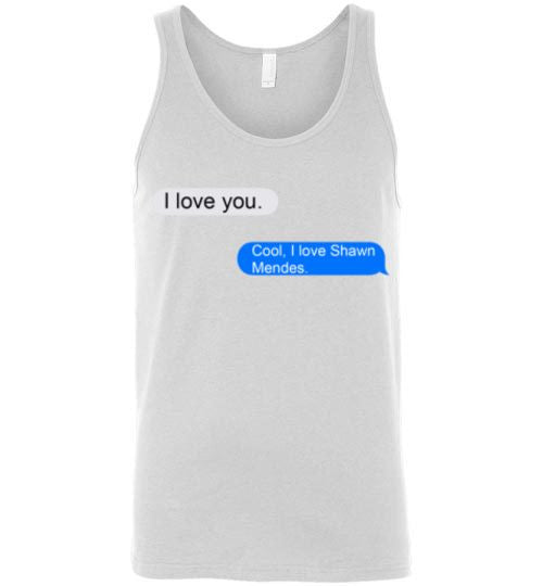I Love You, Cool I Love Shawn Mendes Graphic Tops