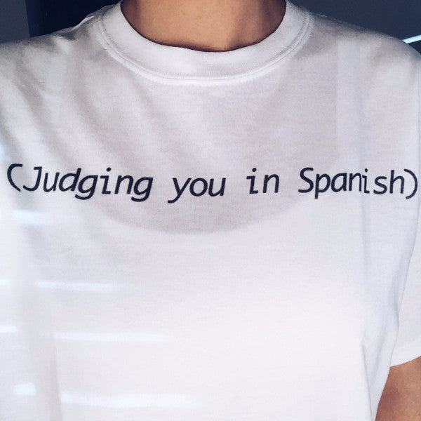 Judging You In Spanish Tee - infinity owl