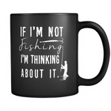 If I'm Not Fishing I'm Thinking About It Mug - infinity owl