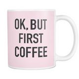Ok First Coffee Pink Mug