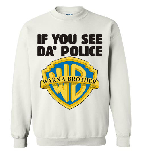 If You See Da Police Top