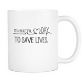 It's A Beautiful Day To Save Lives Mug - infinity owl