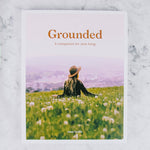 Grounded: A Companion For Slow Living Book