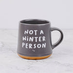 Not A Winter Person Mug