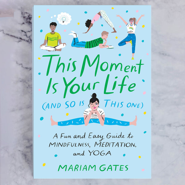 This Moment Is Your Life Book