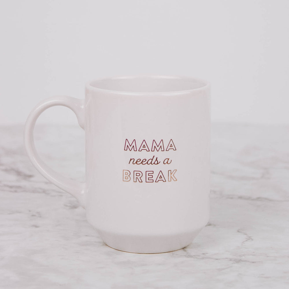Mama Needs A Break Mug