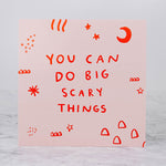 You Can Do Big Scary Things Art Print