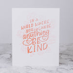 Be Anything Be Kind Letterpress Print