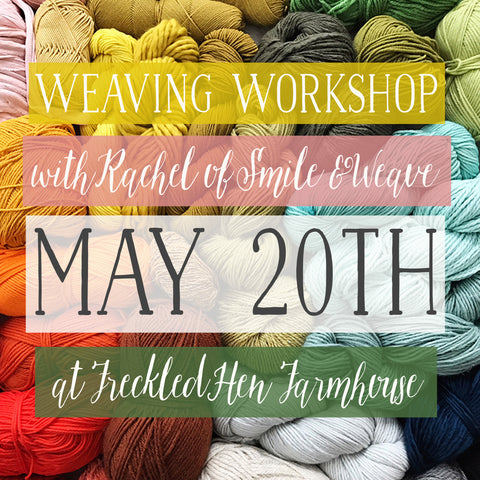 Weaving Workshop with Smile & Weave: May 20th