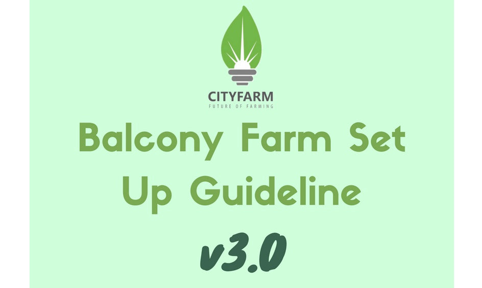 Balcony Farm Set Up Guidelines Version 3.0