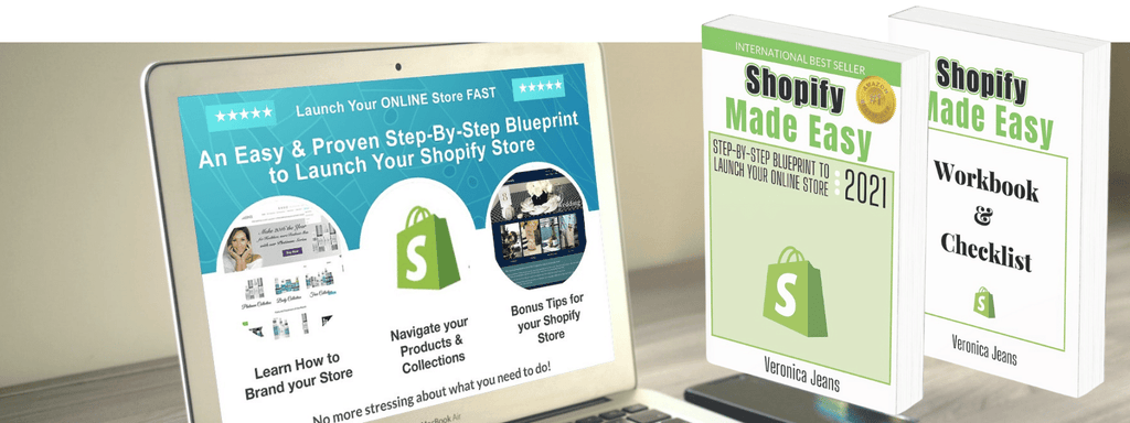 Comprehensive Step-By-Step Blueprint to Launch Your Shopify Store Course With Videos & Support - Veronica Jeans Shopify Queen & Bestselling Author Shopify Made Easy