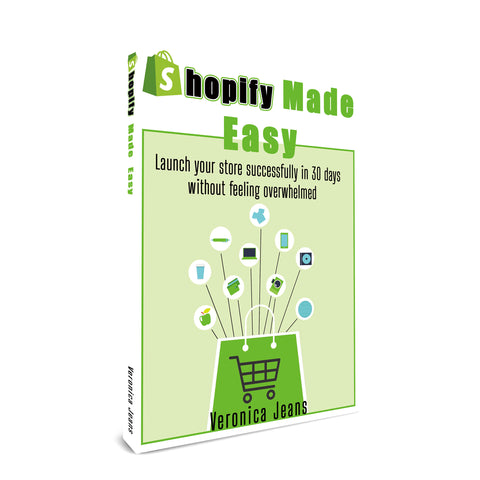 Shopify Made Easy - Veronica jeans author - Shopify 101