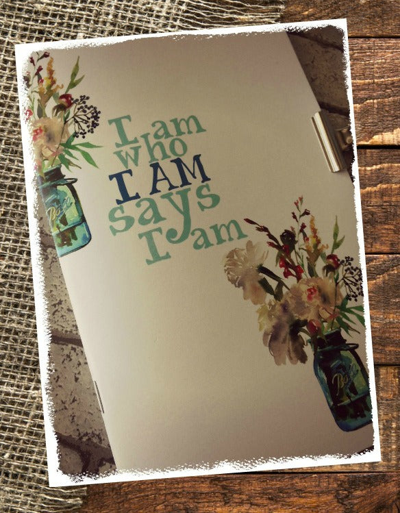 I Am Who I Am Says I Am Journal Printed Edition